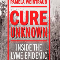 Cure Unknown: Inside the Lyme Epidemic by Pamela Weintraub | Linda Tellington-Jones Bookshelf | Linda Tellington-Jones Talks Story